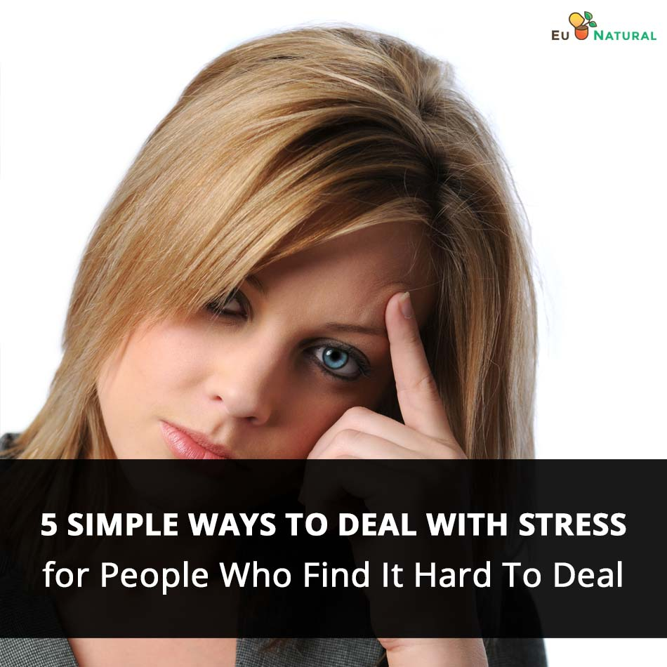 5 Simple Ways to Deal With Stress for People Who Find It Hard To Deal