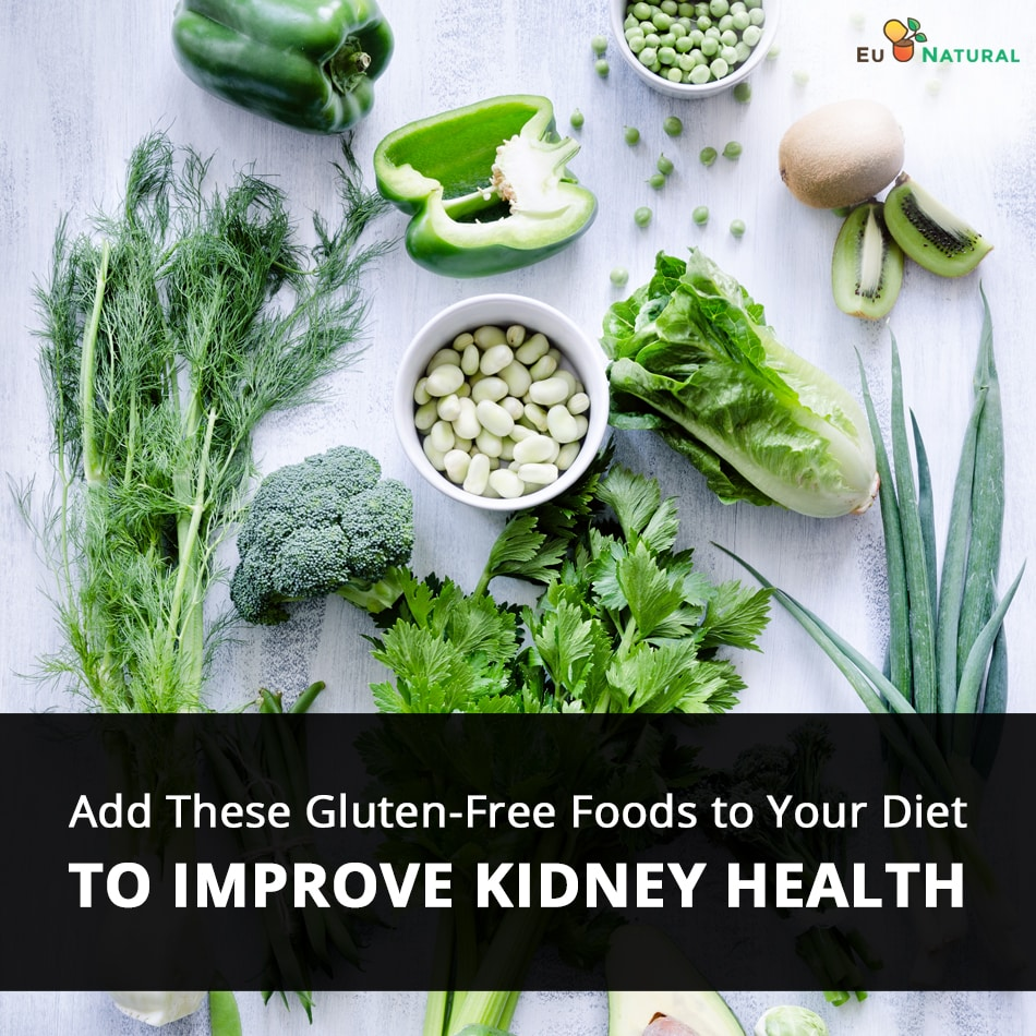 Add These Gluten-Free Foods to Your Diet to Improve Kidney Health