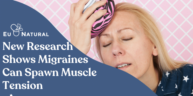 New Research Shows Migraines Can Spawn Muscle Tension