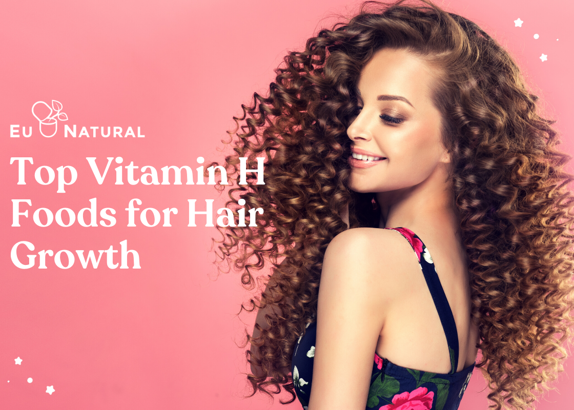 Top Vitamin H Foods for Hair Growth