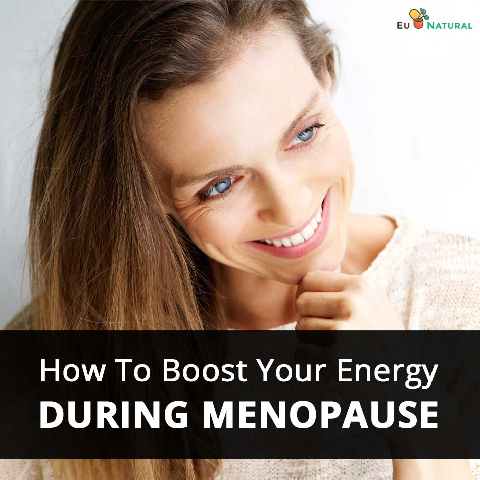 How To Boost Your Energy During Menopause