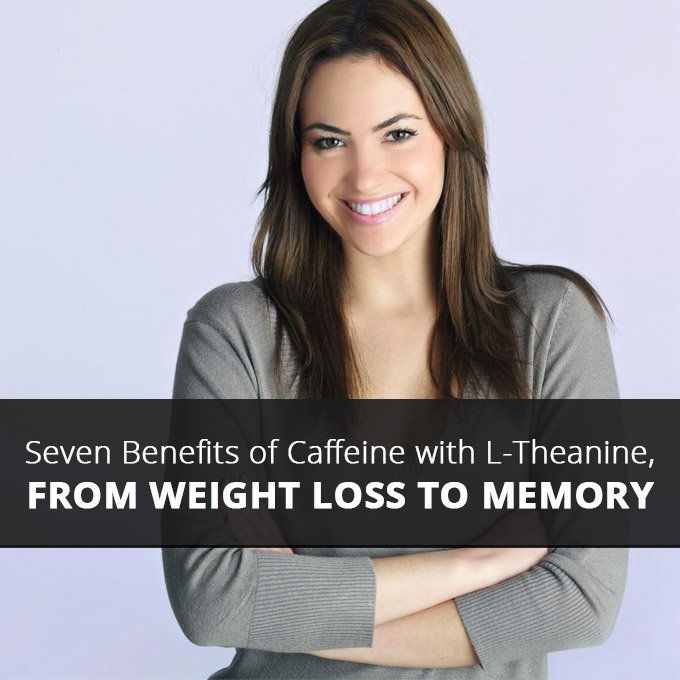 Seven Benefits of Caffeine with L Theanine From Weight Loss to