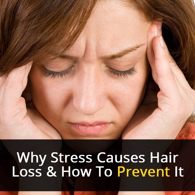 Why Does Stress Cause Hair Loss and How To Prevent